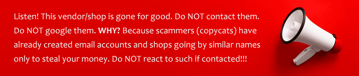 """A megaphone and a text: """"Listen! This vendor/shop is gone for good. Do NOT contact them. Do NOT google them. Why? Because scammers (copycats) have already created email accounts and shops going by similar names only to steal your money. Do NOT react to such if contacted!"""